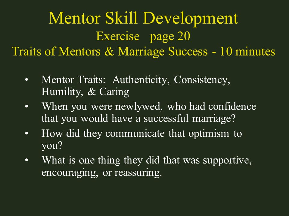 Mentor Skill Development Exercise page 20 Traits of Mentors & Marriage Success - 10 minutes