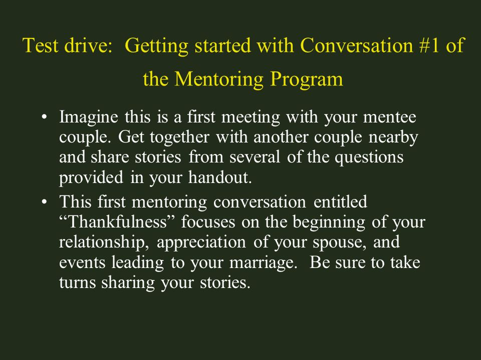 Test drive: Getting started with Conversation #1 of the Mentoring Program