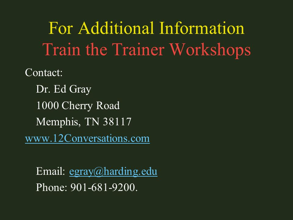 For Additional Information Train the Trainer Workshops