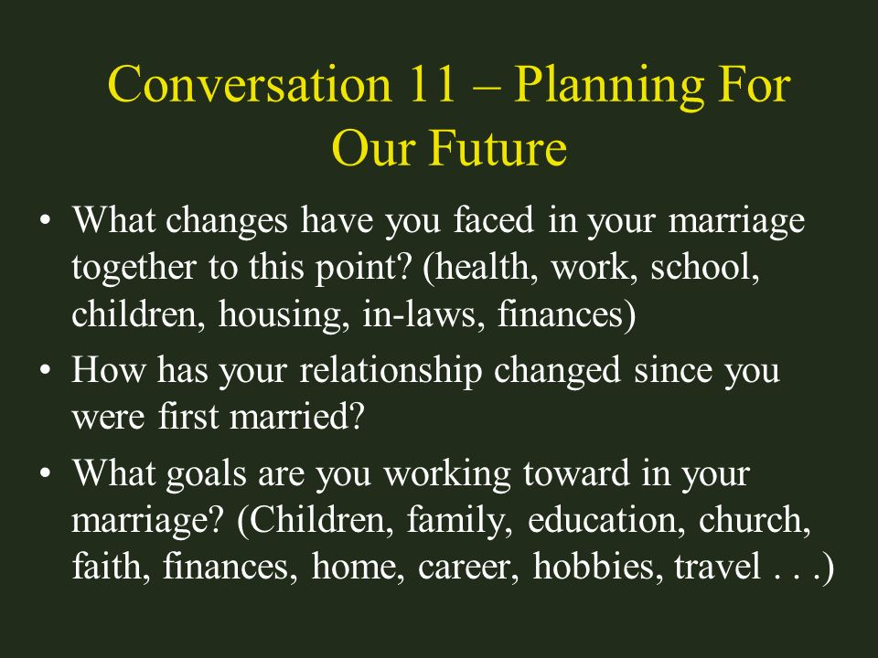 Conversation 11 – Planning For Our Future