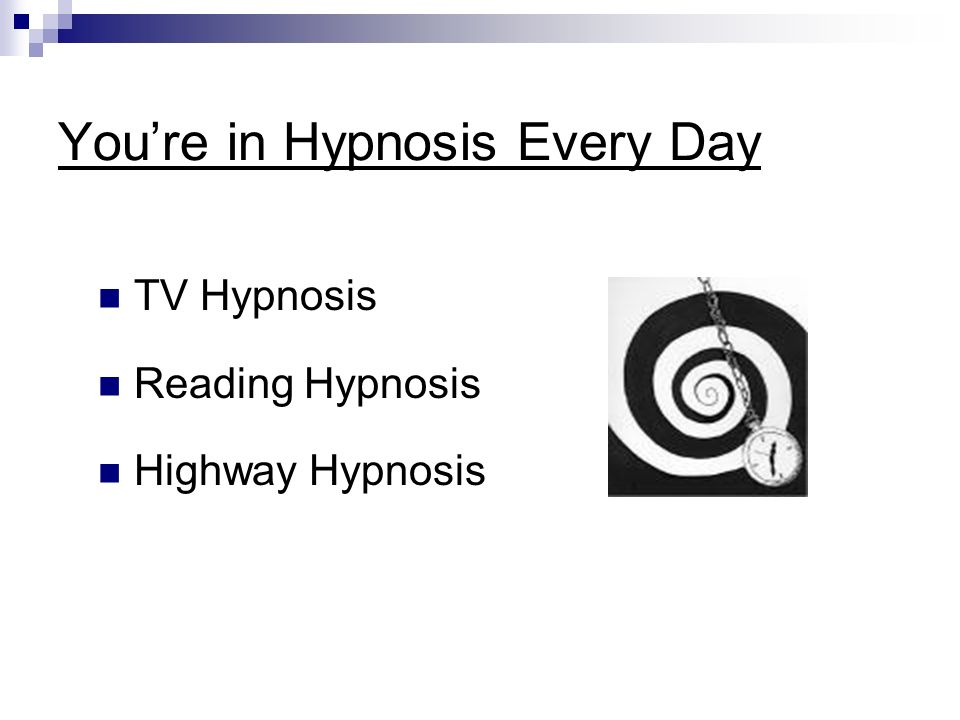 You're in Hypnosis Every Day