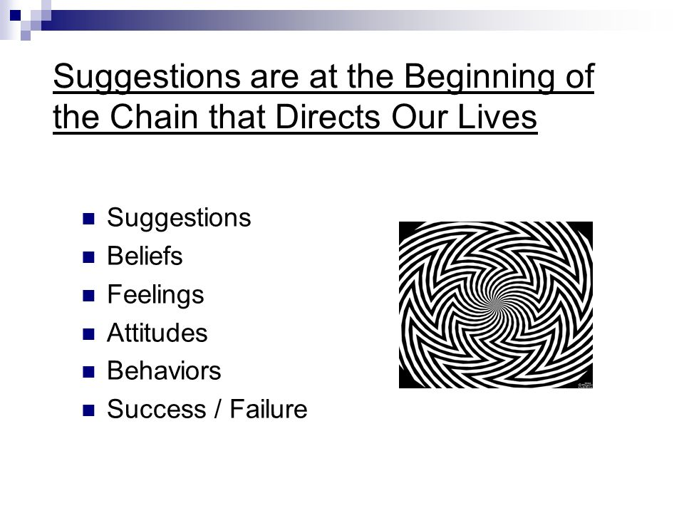 Suggestions are at the Beginning of the Chain that Directs Our Lives