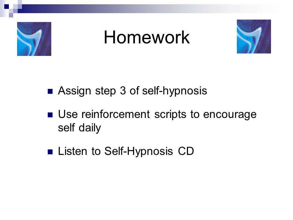 Homework Assign step 3 of self-hypnosis