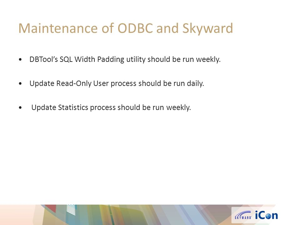 Maintenance of ODBC and Skyward