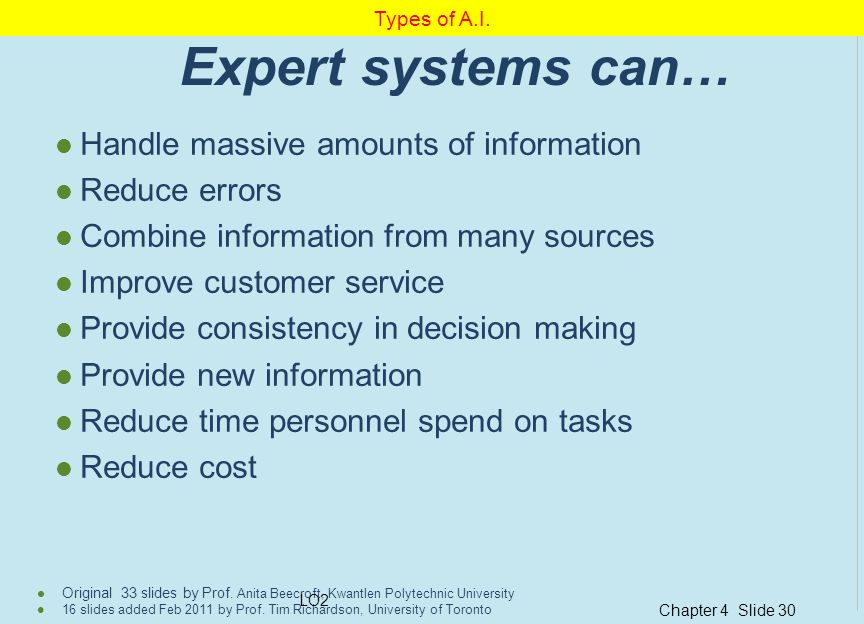 Expert systems can… Handle massive amounts of information