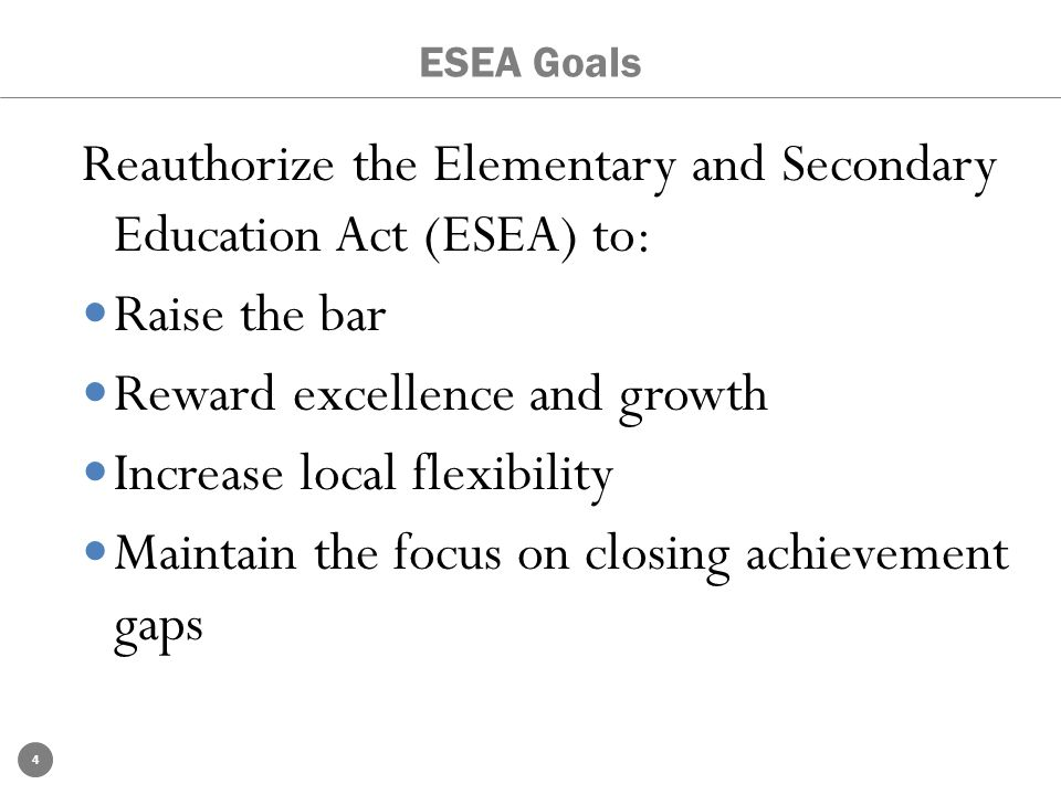 Reauthorize the Elementary and Secondary Education Act (ESEA) to: