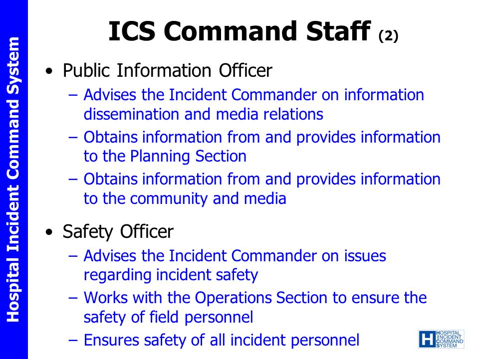 ICS Command Staff (2) Public Information Officer Safety Officer