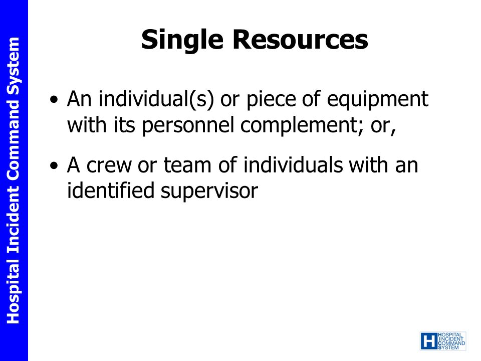 Single Resources An individual(s) or piece of equipment with its personnel complement; or,