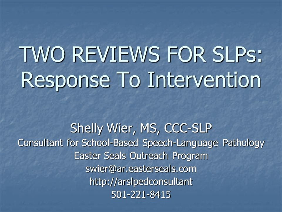 TWO REVIEWS FOR SLPs: Response To Intervention