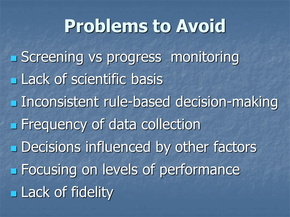 Problems to Avoid Screening vs progress monitoring