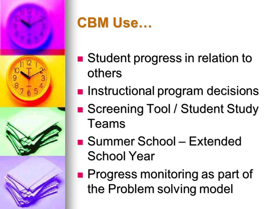 CBM Use… Student progress in relation to others