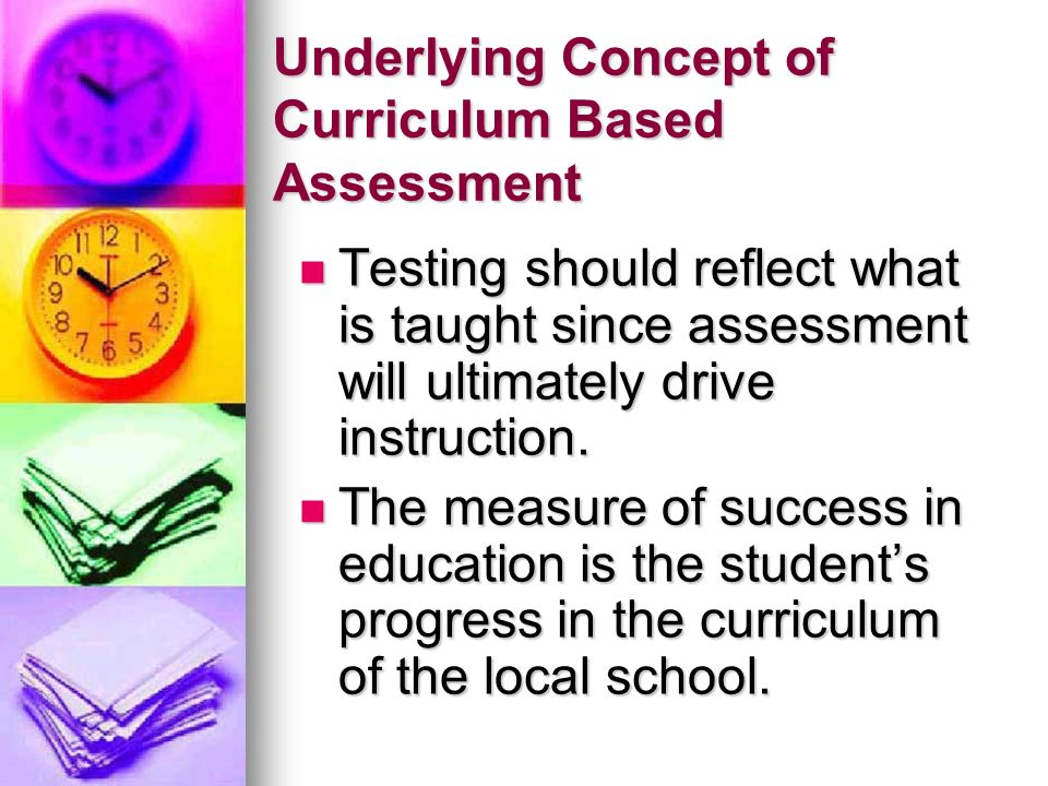 Underlying Concept of Curriculum Based Assessment