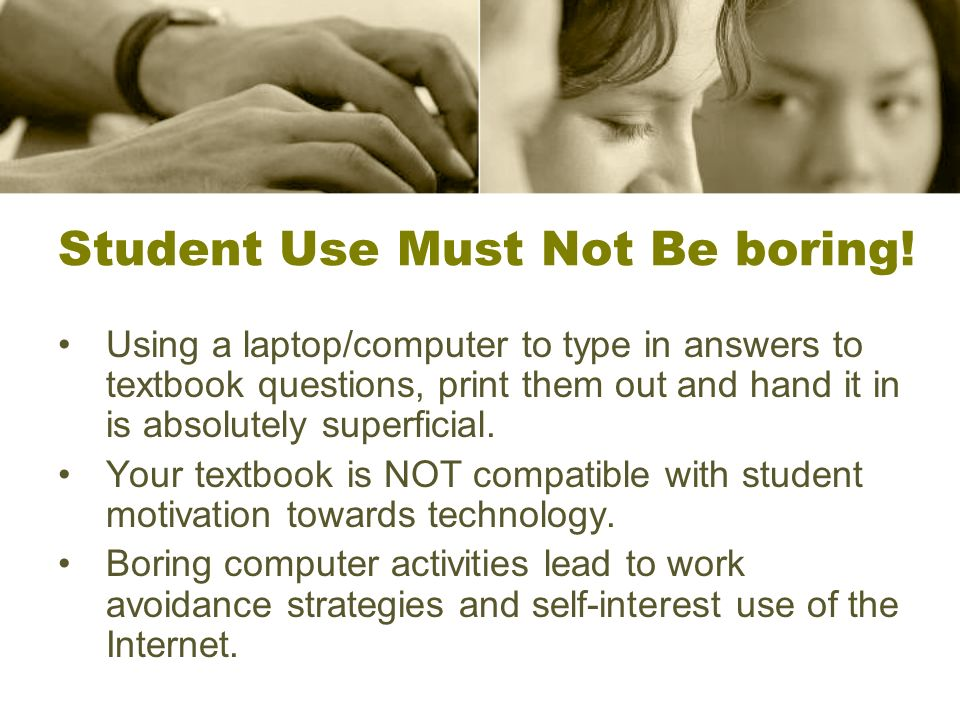 Student Use Must Not Be boring!