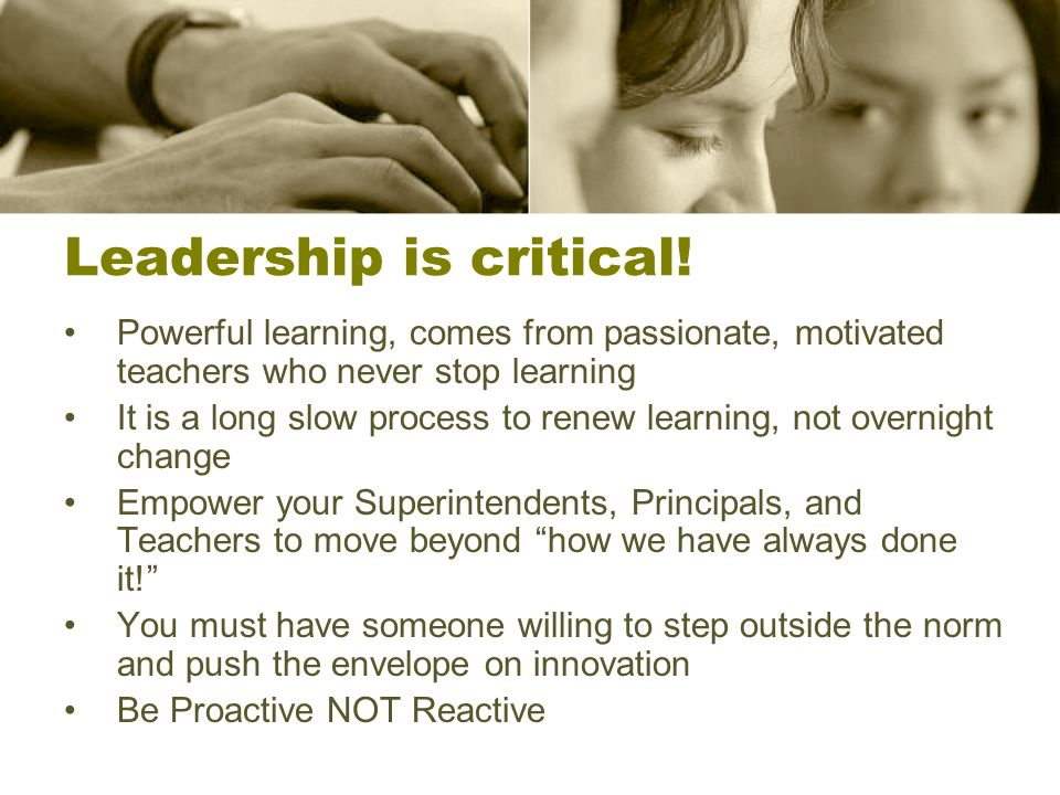 Leadership is critical!
