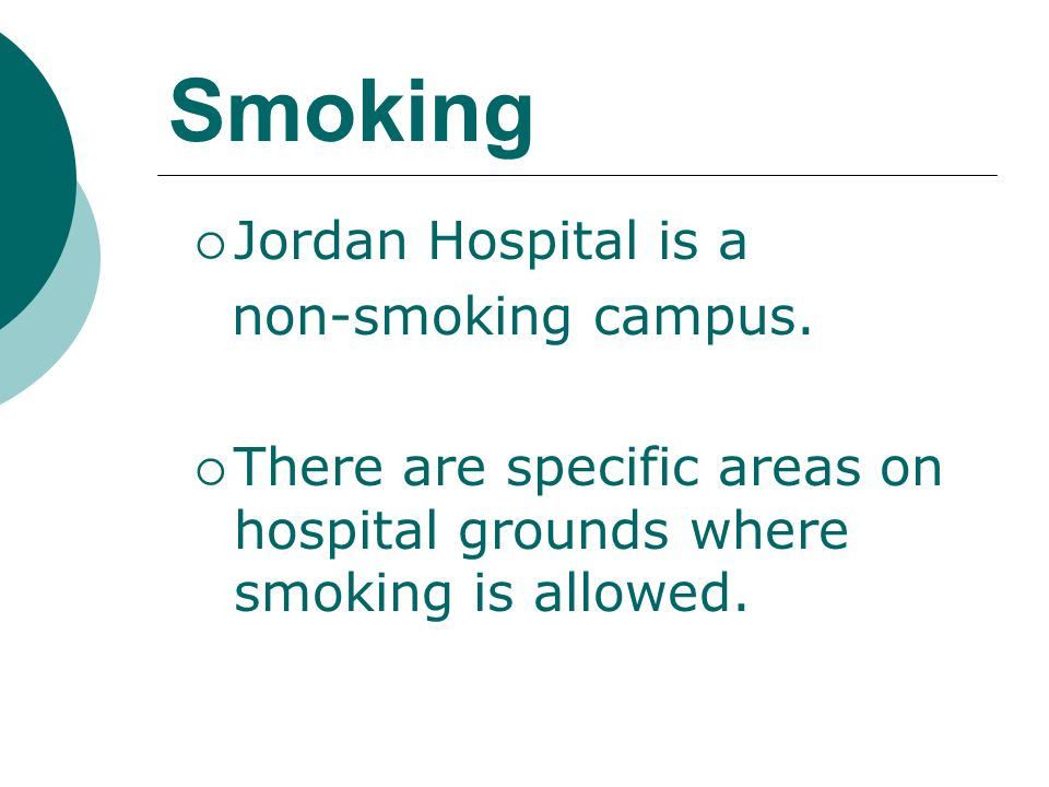 Smoking Jordan Hospital is a non-smoking campus.