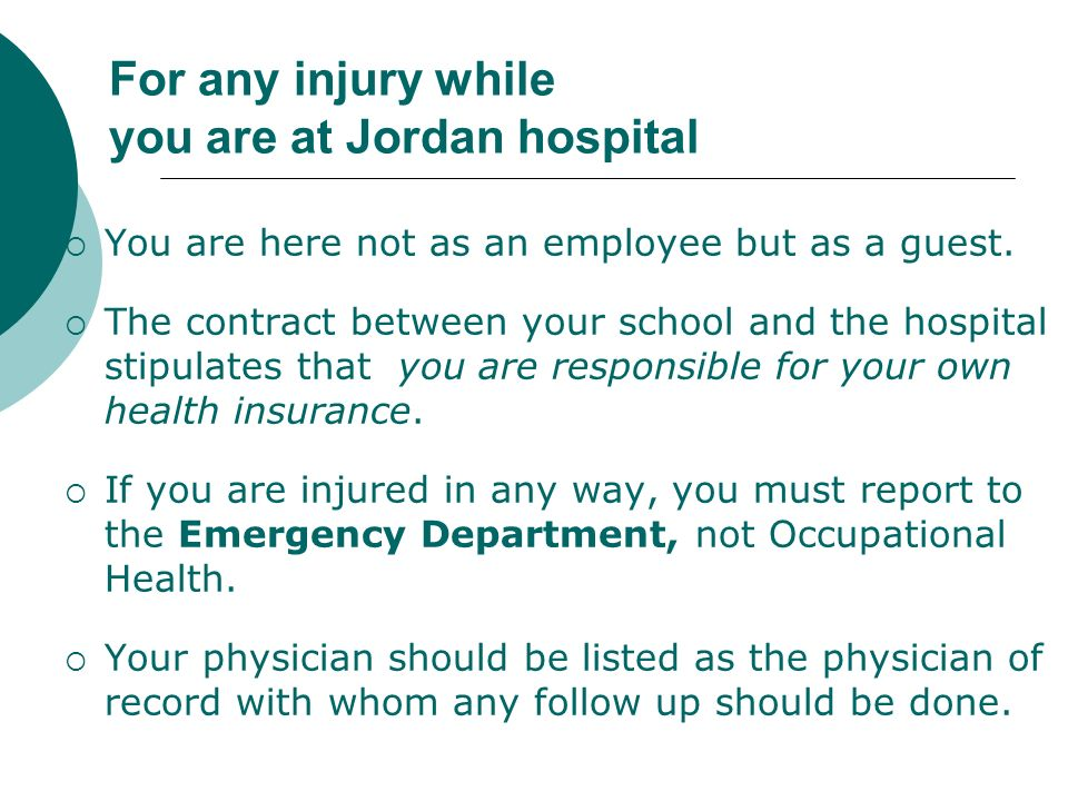 For any injury while you are at Jordan hospital