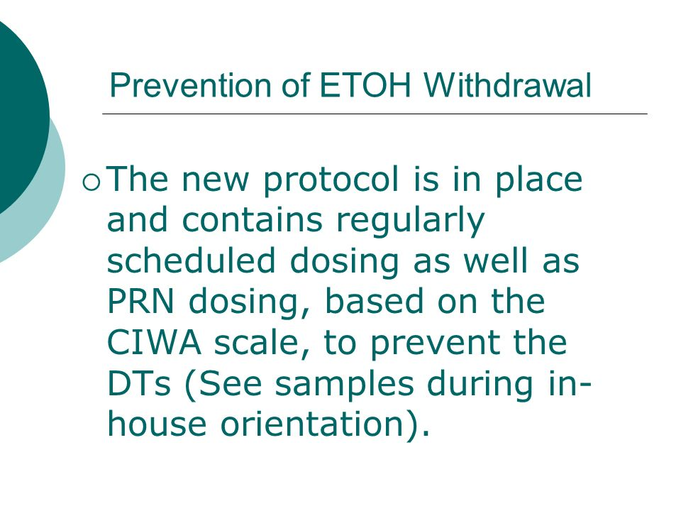 Prevention of ETOH Withdrawal
