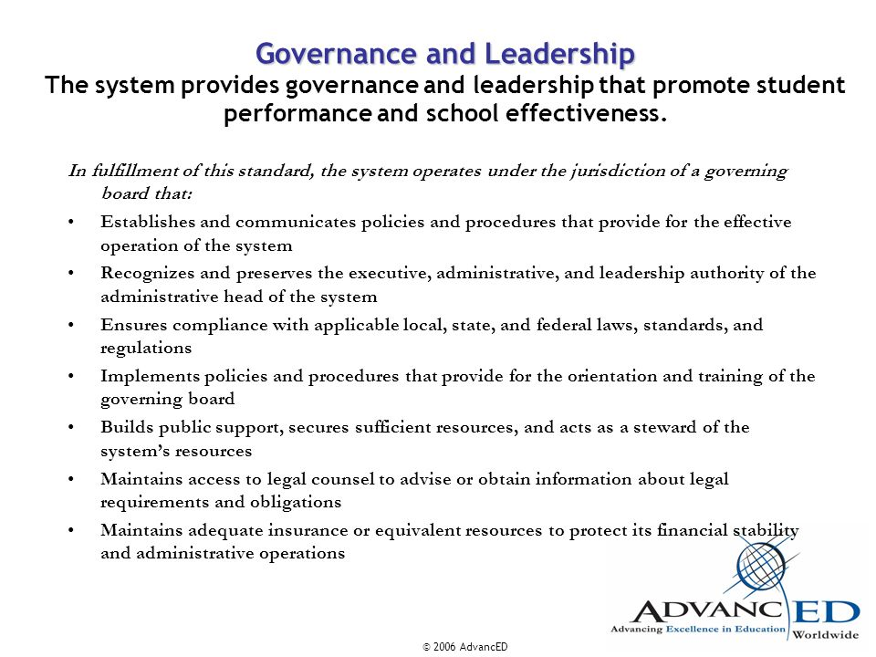 Governance and Leadership The system provides governance and leadership that promote student performance and school effectiveness.