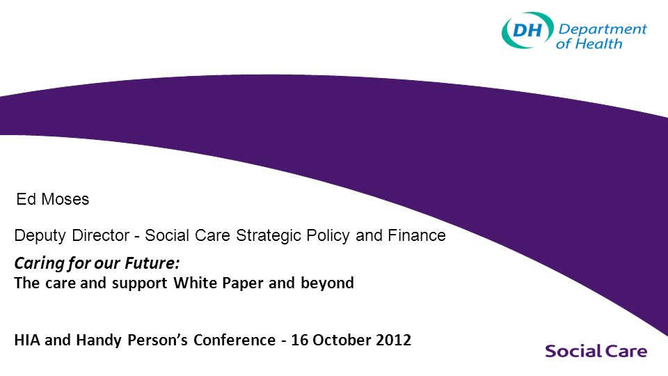 Caring for our Future: The care and support White Paper and beyond