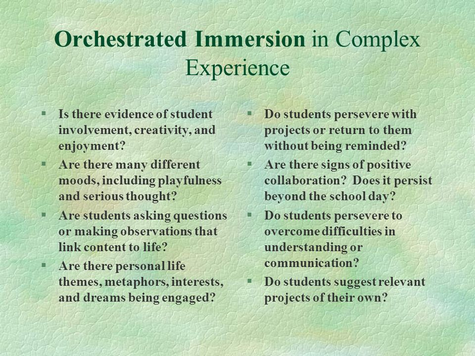 Orchestrated Immersion in Complex Experience