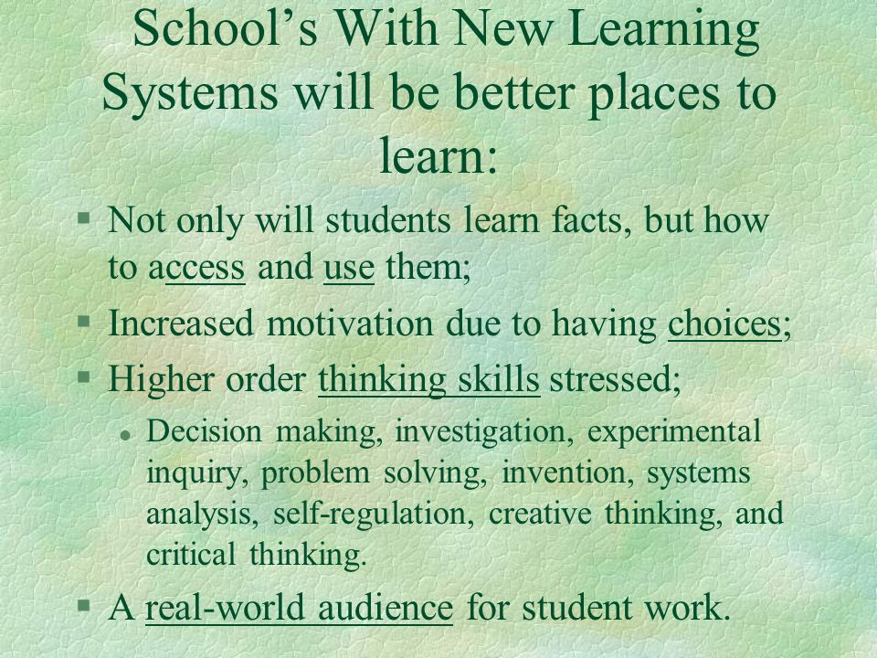School's With New Learning Systems will be better places to learn: