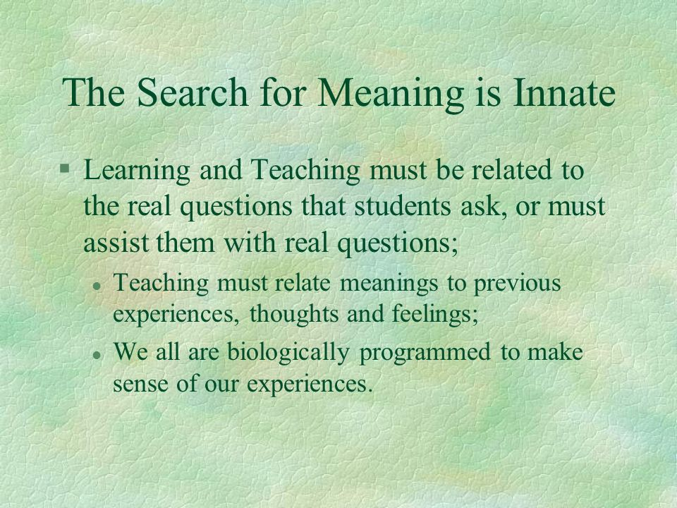 The Search for Meaning is Innate