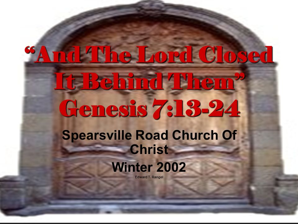 And The Lord Closed It Behind Them Genesis 7:13-24