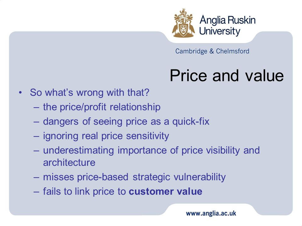 Price and value So what's wrong with that