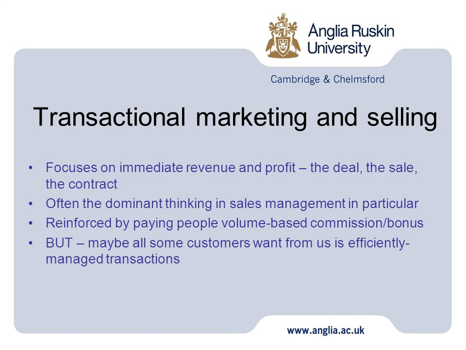 Transactional marketing and selling