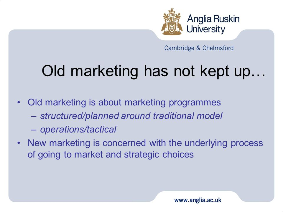 Old marketing has not kept up…