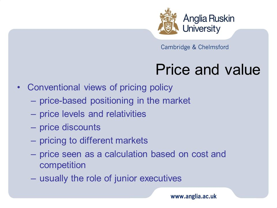 Price and value Conventional views of pricing policy
