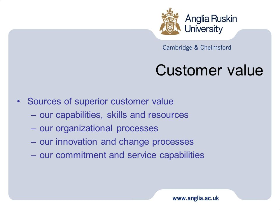 Customer value Sources of superior customer value