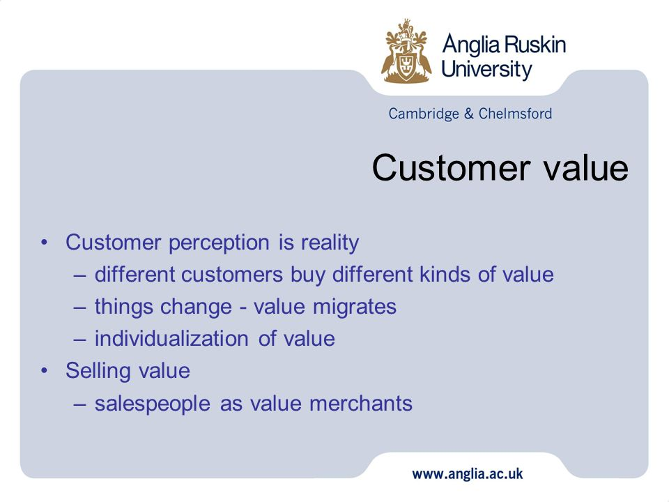 Customer value Customer perception is reality