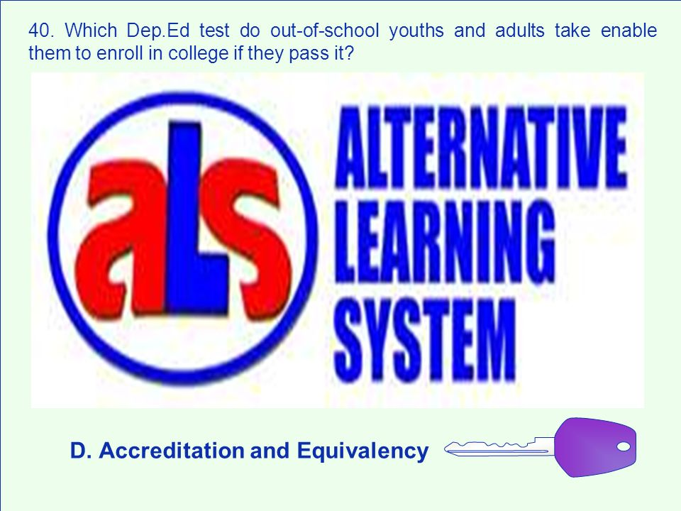 D. Accreditation and Equivalency