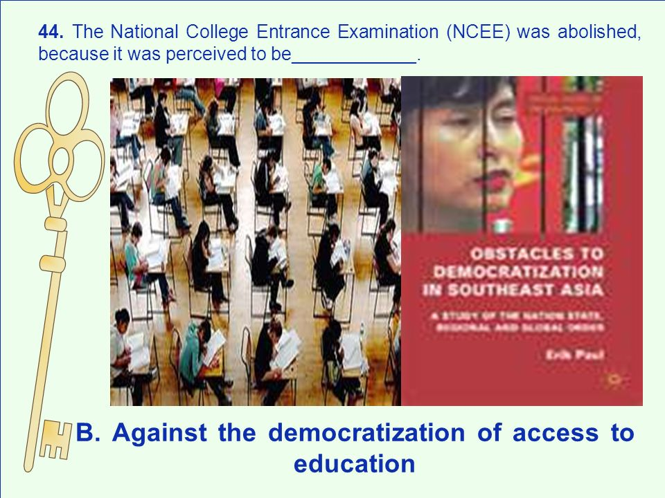 B. Against the democratization of access to education