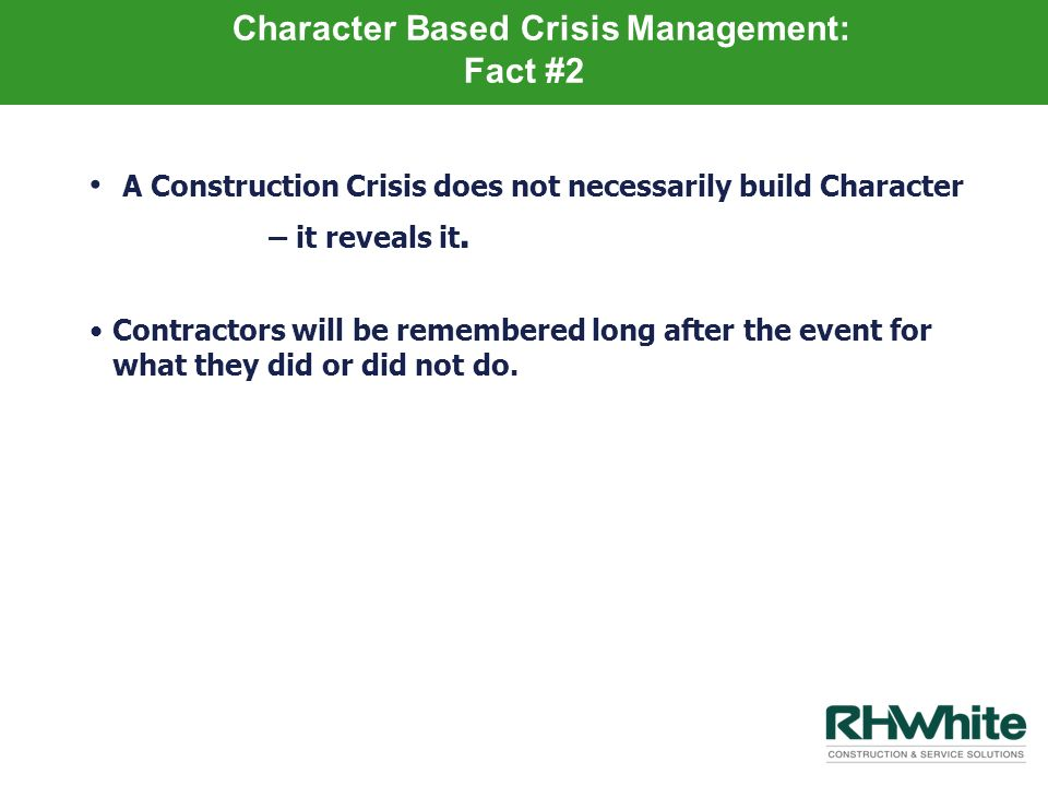 Character Based Crisis Management: Fact #2