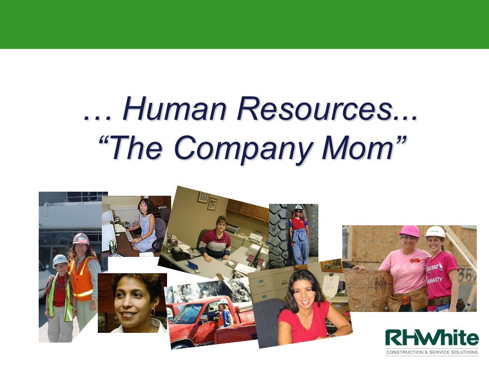 … Human Resources... The Company Mom
