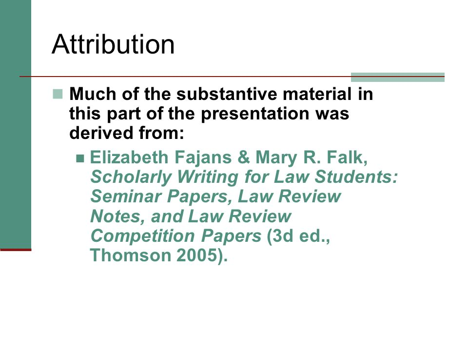 Attribution Much of the substantive material in this part of the presentation was derived from: