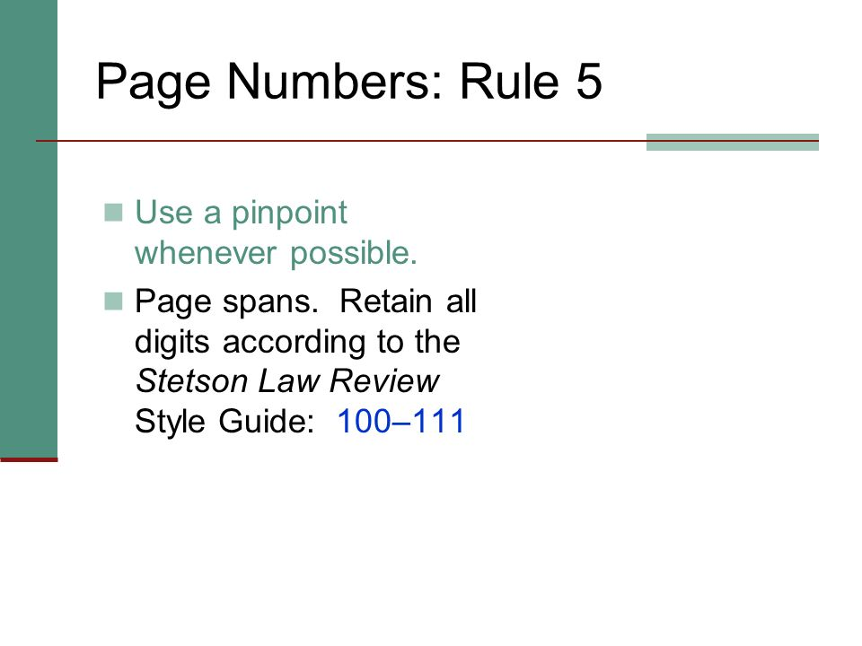 Page Numbers: Rule 5 Use a pinpoint whenever possible.