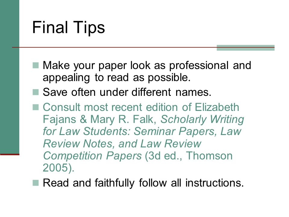 Final Tips Make your paper look as professional and appealing to read as possible. Save often under different names.