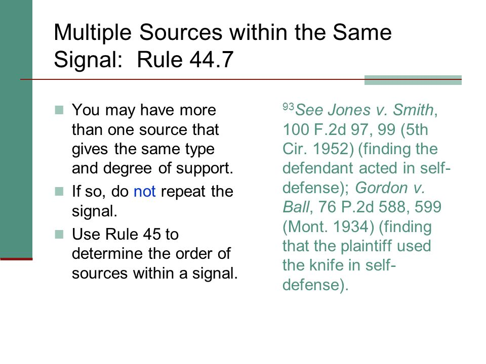 Multiple Sources within the Same Signal: Rule 44.7