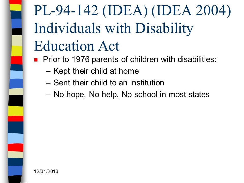 PL-94-142 (IDEA) (IDEA 2004) Individuals with Disability Education Act