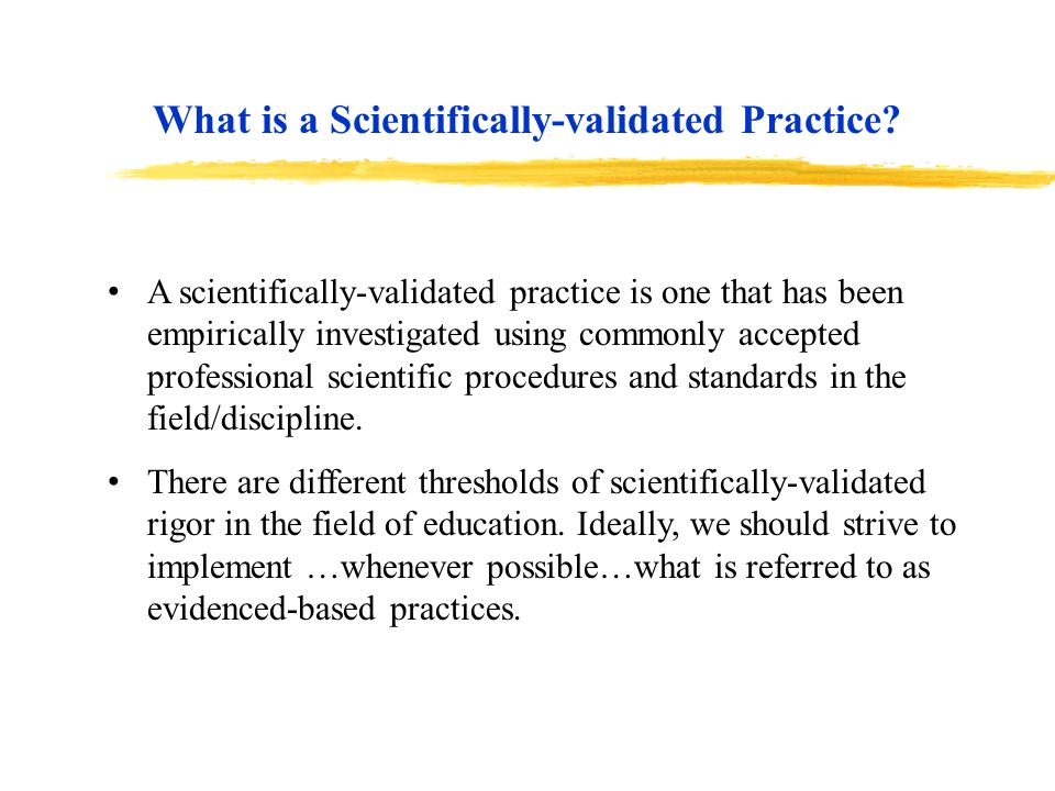 What is a Scientifically-validated Practice