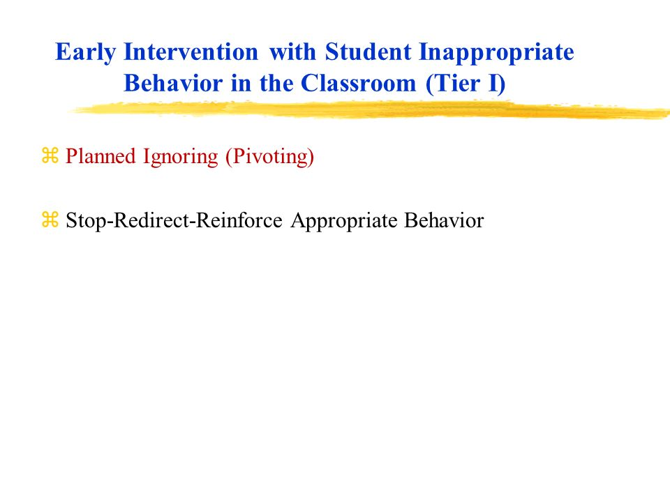 Early Intervention with Student Inappropriate Behavior in the Classroom (Tier I)