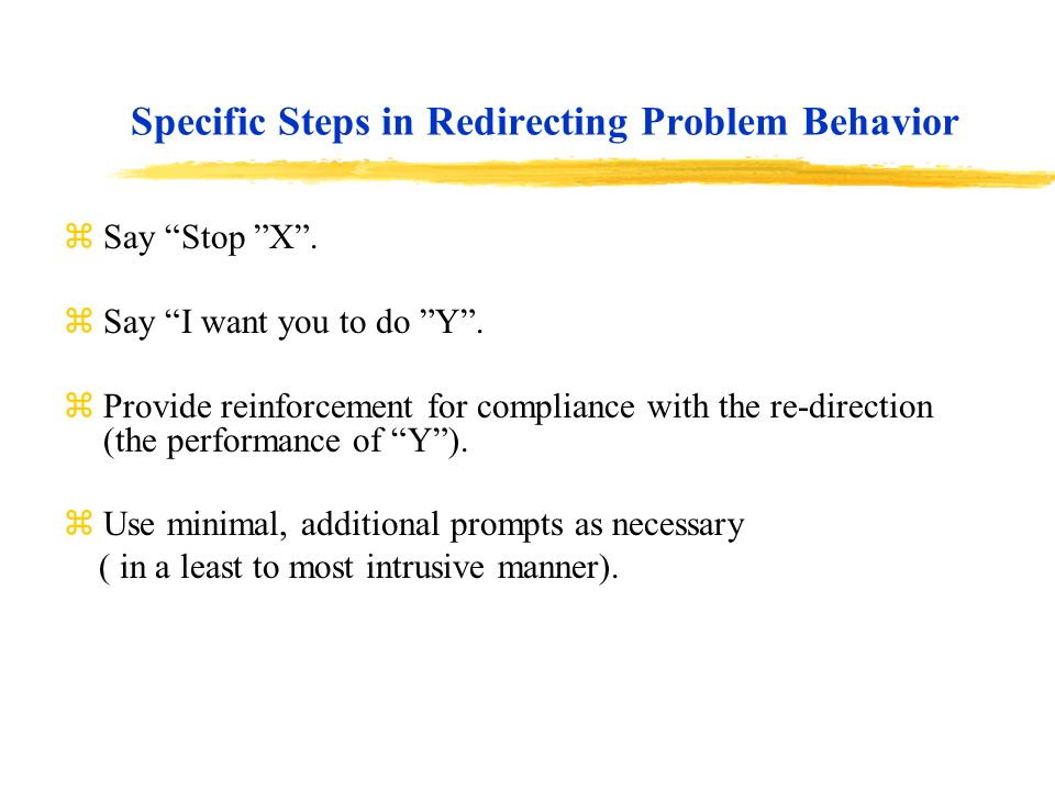 Specific Steps in Redirecting Problem Behavior