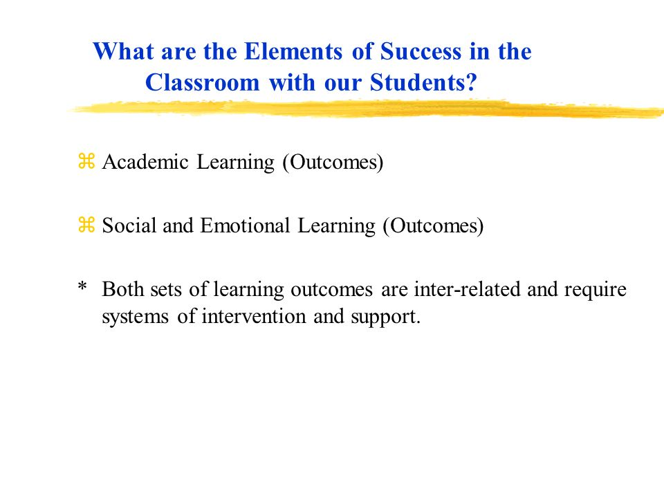 What are the Elements of Success in the Classroom with our Students