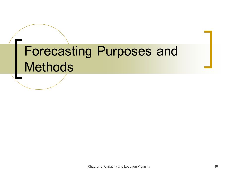 Forecasting Purposes and Methods