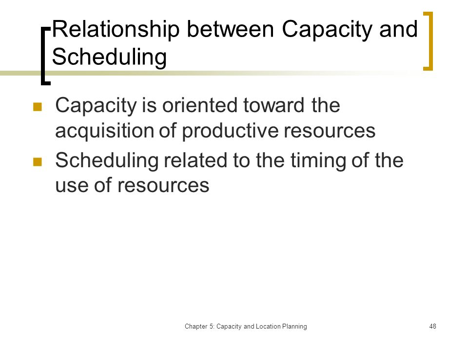 Relationship between Capacity and Scheduling