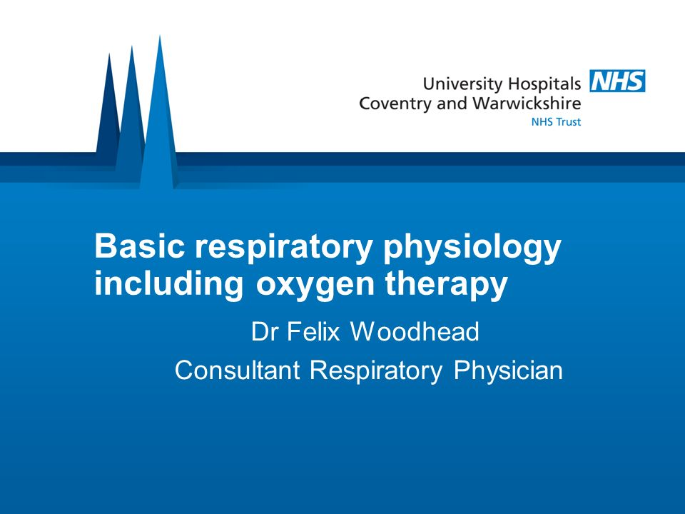 Basic respiratory physiology including oxygen therapy