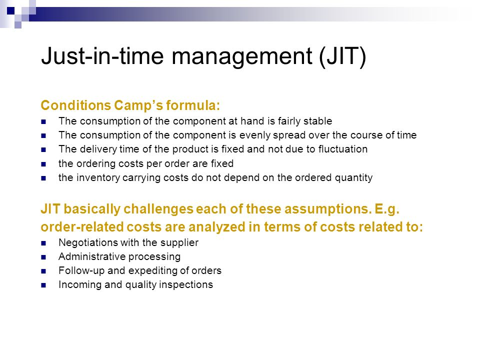 Just-in-time management (JIT)